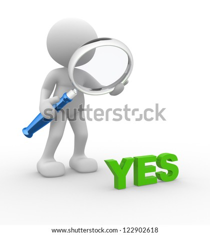3d people - man, person with magnifying glass and word YES. Search concept