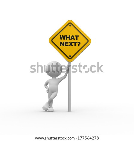 3d people - men, person with a road sign and text What next? - stock photo