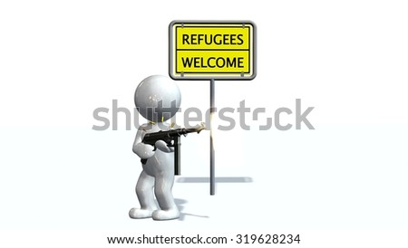 3d people with machine gun in front of a sign refugees / welcome