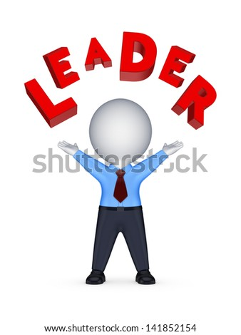 3d person and word LEADER.Isolated on white.3d rendered. - stock photo