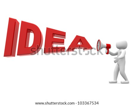 "3d person with a megaphone and word "" Idea"" - 3d render illustration"