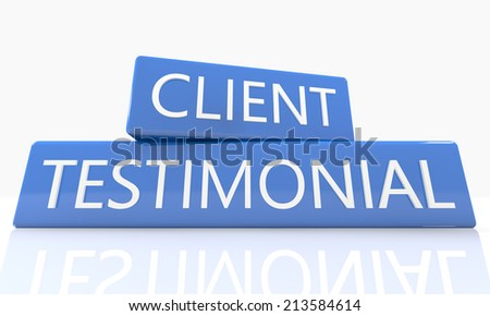 3d render blue box with text Client Testimonial on it on white background with reflection - stock photo