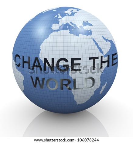"3d render of globe having cut text ""change the world"""