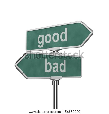 3d render of good and bad concept roadsign board isolated on white background - stock photo