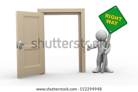 3d render of man holding right way roadsign standing with open door.  3d illustration of human character.