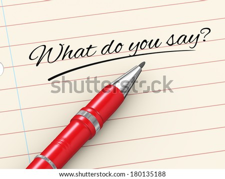 3d render of pen on paper written what do you we say - stock photo