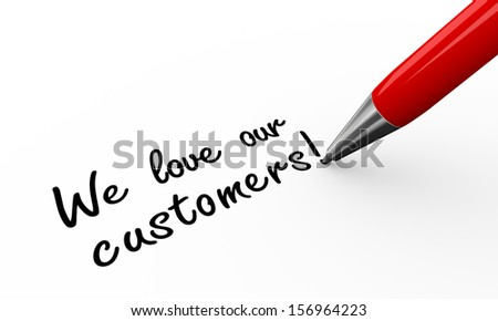 3d render of pen writing we love our customers on white paper background