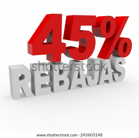 3d render 45 percent off with the word Rebajas (Sale in Spanish) on a white background.