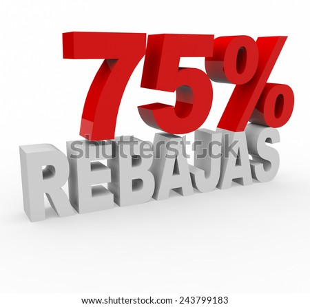 3d render 75 percent off with the word Rebajas (Sale in Spanish) on a white background.