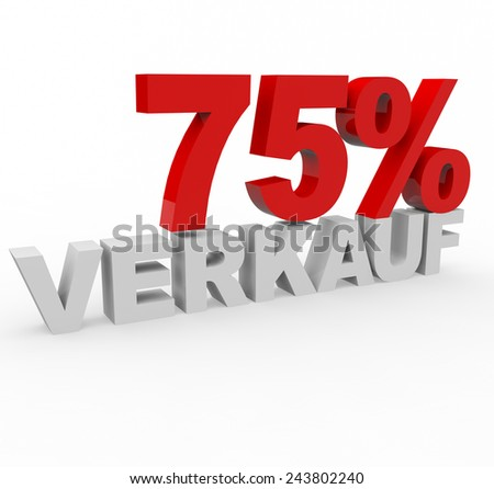 3d render 75 percent off with the word Verkauf (Sale in German) on a white background.