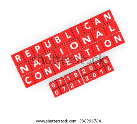 3d render words Republican National Convention with the date of the convention on a white background.  - stock photo