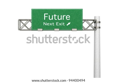 3D rendered Illustration. Highway Sign next exit Future. Isolated on white. - stock photo