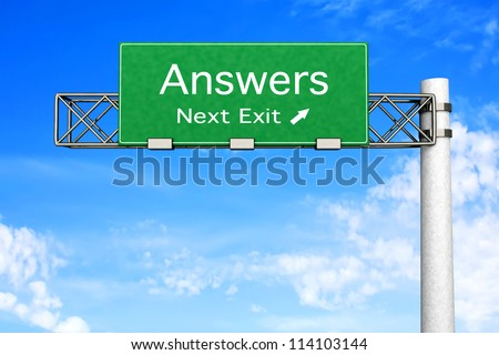 3D rendered Illustration. Highway Sign next exit to get Answers. - stock photo