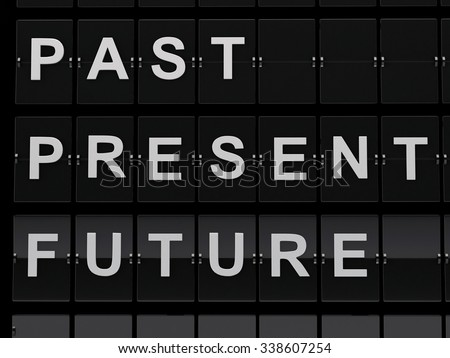 3d renderer illustration. Airport board with past, present and future words. Time concept. - stock photo