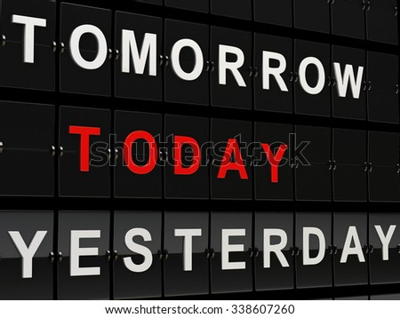 3d renderer illustration. Airport board with tomorrow, today and yesterday words. Time concept. - stock photo