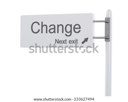 3d renderer Illustration. Highway Sign, the next exit change. Isolated on white background. - stock photo