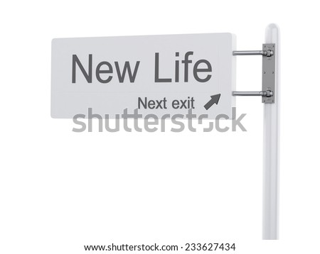 3d renderer Illustration. Highway Sign, the next exit new life. Isolated on white background. - stock photo