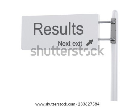 3d renderer Illustration. Highway Sign, the next exit results. Isolated on white background. - stock photo