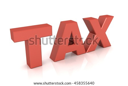 3d renderer illustration. Red TAX. Isolated white background