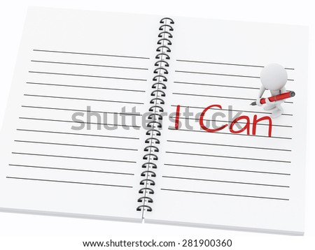 3d renderer illustration. White people writing i can on notebook page - stock photo