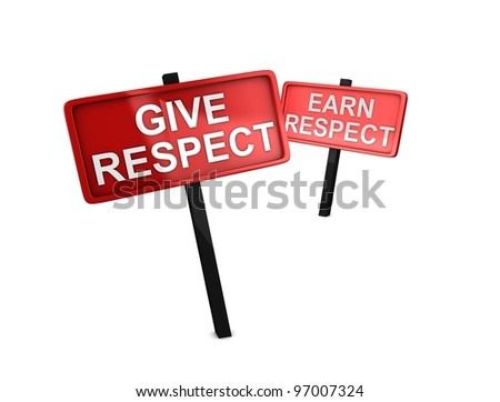3d rendering, conceptual image, Give respect, Earn respect. - stock photo