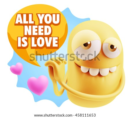 3d Rendering. Emoji saying All You Need Is Love with Colorful Speech Bubble.
