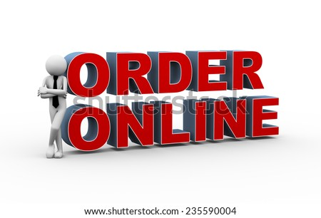 3d rendering of business person with text online order. Concept of online internet purchasing and shopping. 3d white people man characte - stock photo