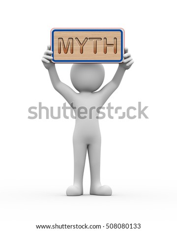 3d rendering of man holding engraved wooden banner of word text myth. 3d white person people man