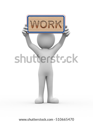 3d rendering of man holding engraved wooden banner of word text work. 3d white person people man