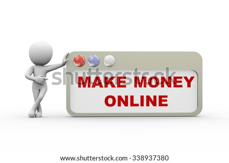3d rendering of man standing with make money online browser concept. 3d white person people man - stock photo