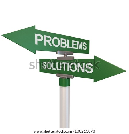 "3d rendering of signs with ""SOLUTIONS"" and ""PROBLEMS"" pointing in opposite directions"