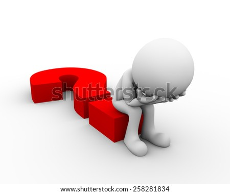 3d rendering of upset and frustrated man sitting on question mark sign. 3d white person people man - stock photo