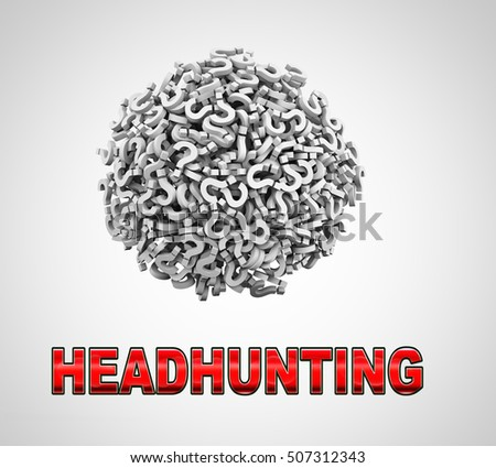 3d rendering of word headhunting and sphere ball made up of question mark symbol sign.