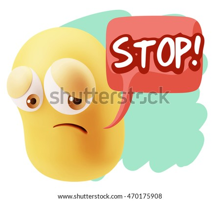 3d Rendering Sad Character Emoticon Expression saying Stop! with Colorful Speech Bubble.