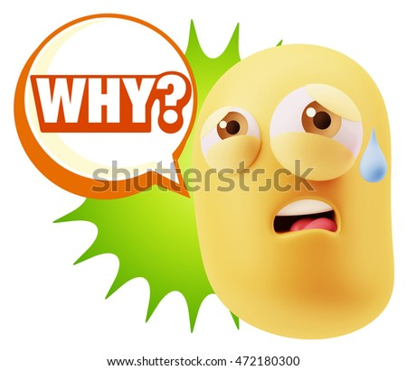 3d Rendering Sad Character Emoticon Expression saying Why? with Colorful Speech Bubble.