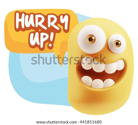 3d Rendering Smile Character Emoticon Expression saying Hurry Up with Colorful Speech Bubble.
