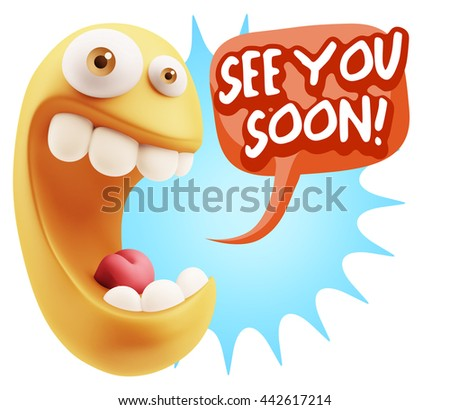 3d Rendering Smile Character Emoticon Expression saying See You Soon with Colorful Speech Bubble