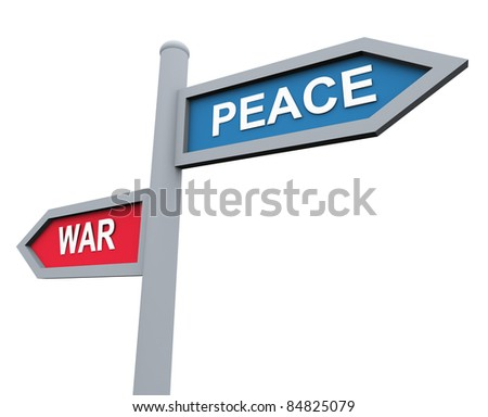 3d road sign of text 'war' and 'peace'