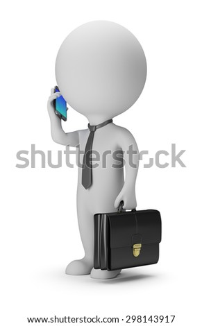 3d small people - businessman with phone. 3d image. White background.