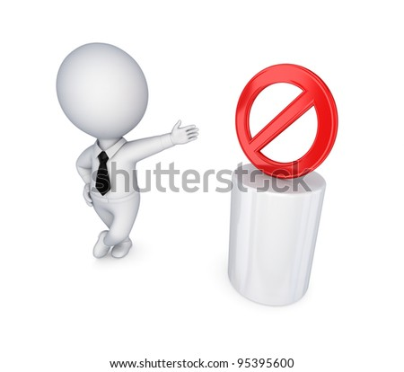 3d small person and red stop symbol.Isolated on white background.