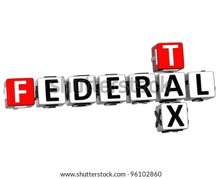 3D Tax Federal text Crossword on white background - stock photo