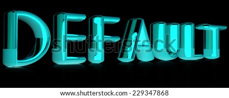 "3d text ""default"" on a black background - stock photo"