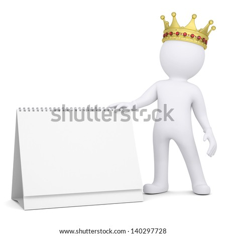 3d white man with a crown holding a desk calendar. Isolated render on a white background - stock photo