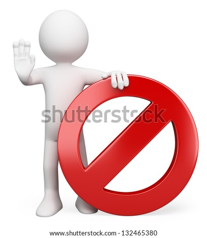3d white person with a forbidden sign ordering to stop. 3d image. Isolated white background. - stock photo