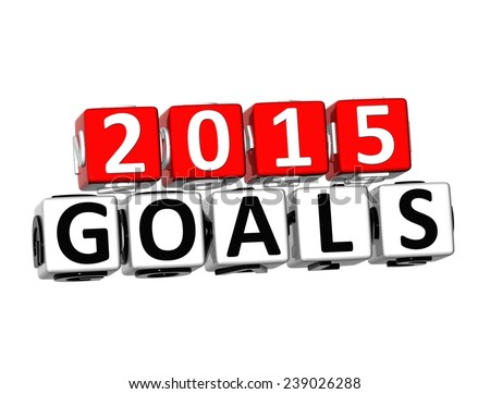 3D Word Goals 2015 on white background  - stock photo