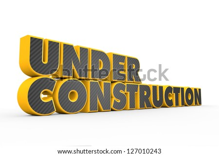 3D yellow grey Under Construction text on white