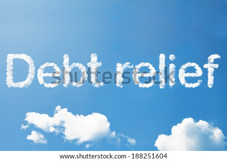 """Debt relief"" cloud word on sky - stock photo"