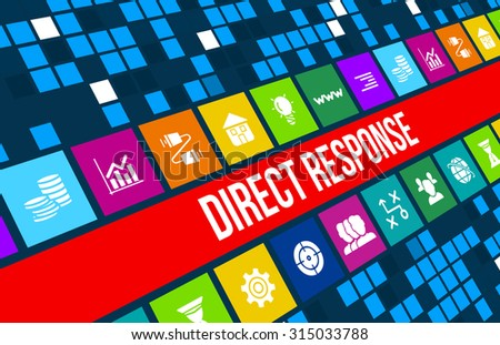 Direct Response concept image with business icons and copyspace. - stock photo