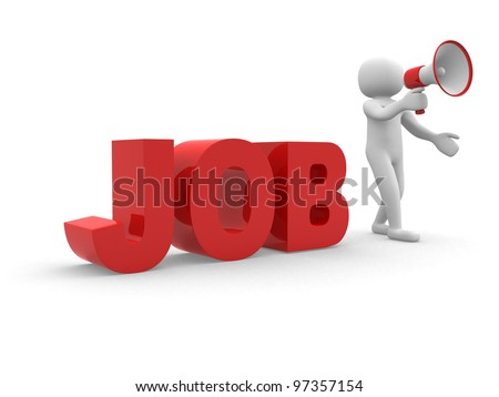 "3dperson with a megaphone and word ""Job"". 3d render illustration"