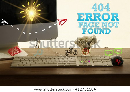 404 ERROR PAGE NOT FOUND concept in home office , business concept , business idea ,strategy concept - stock photo